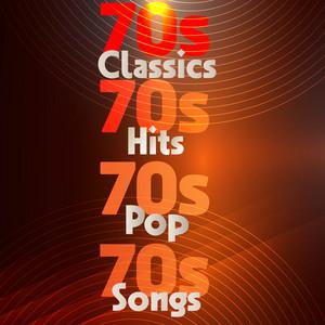 70s Classics 70s Hits 70s Pop 70s Songs