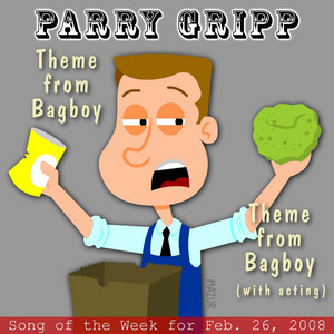 Theme From Bagboy: Parry Gripp Song of the Week for February 26, 2008
