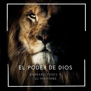 El Poder De Dios by Barbaro Fines y su Mayimbe