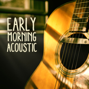 Early Morning Acoustic