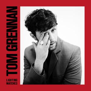 Tom Grennan  Lighting Matches :Replay