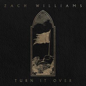 Zach Williams - Turn It Over