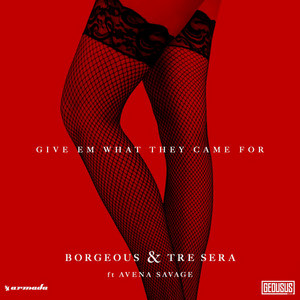 Give Em What They Came For (feat. Avena Savage)