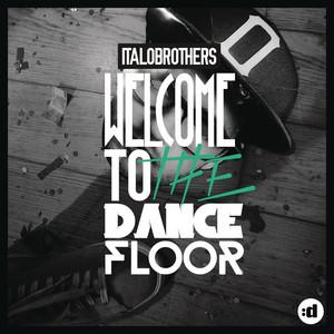 ItaloBrothers - Welcome to the dancefloor