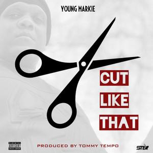 Cut Like That