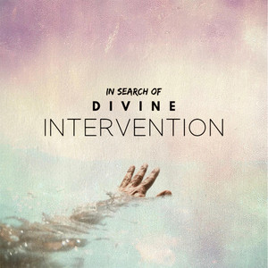 In Search of Divine Intervention