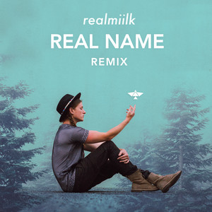 Real Name (Realmiilk Remix)