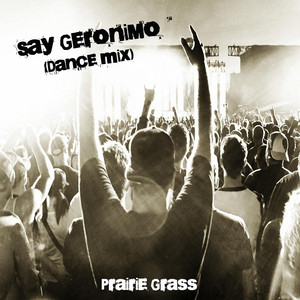 Say Geronimo (Dance Mix) cover art