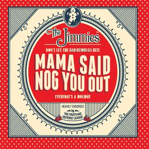 Mama Said Nog You Out