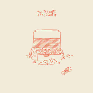 All The Ways To Say Goodbye cover art