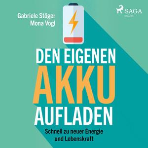 Den eigenen Akku aufladen - Schnell zu neuer Energie und Lebenskraft (Ungekürzt) Audiobook