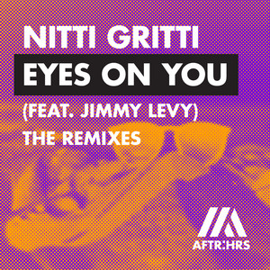 Eyes On You (feat. Jimmy Levy) [The Remixes]