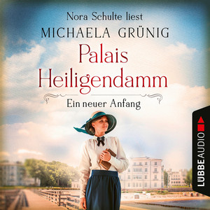 Ein neuer Anfang - Palais Heiligendamm, Teil 1 (Ungekürzt) Audiobook