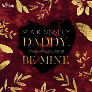 Daddy, Be Mine (A Valentine's Slasher) Audiobook