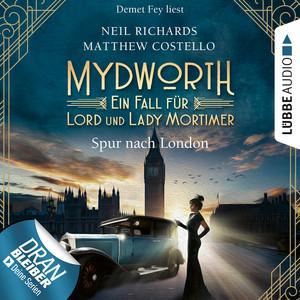 Spur nach London - Mydworth - Ein Fall für Lord und Lady Mortimer 3 (Ungekürzt) Audiobook