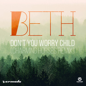 Don't You Worry Child (Charming Horse Remix)
