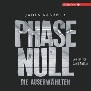Phase Null - Die Auserwählten (Das Prequel zur Maze Runner-Trilogie) Audiobook