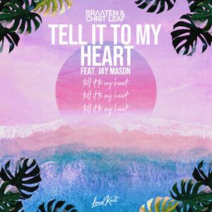 Braaten & Chrit Leaf, Jay Mason - Tell It to My Heart