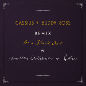 In a Black Out (Remixed by Cassius + Buddy Ross)