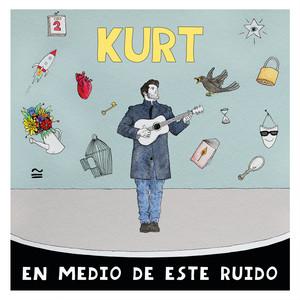 En Medio De Este Ruido - Kurt