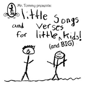 Little Songs and Verses for Little (And Big) Kids!