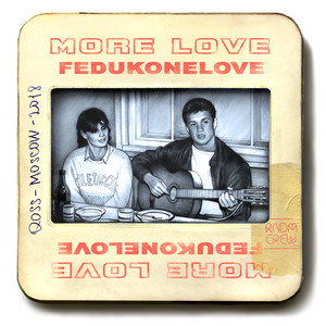 More Love by FEDUK