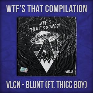 VLCN ft. Thicc Boy – Blunt (Studio Acapella)