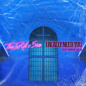 I Really Need You