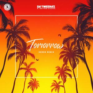Tomorrow - Serzo Remix by Da Tweekaz, Matthew Steeper, Serzo