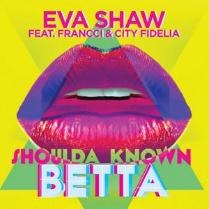 Shoulda Known Betta