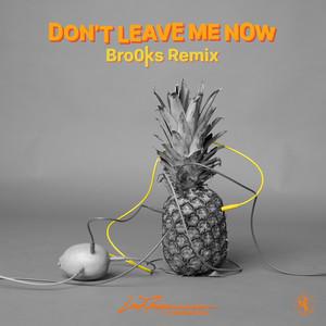 Don't Leave Me Now (Brooks Remix)