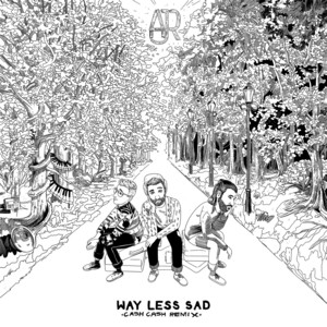 Way Less Sad (Cash Cash Remix)