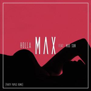 Holla (feat. Mod Sun) [Party Pupils Remix]