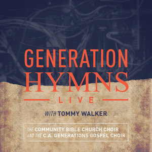 Generation Hymns Live with Tommy Walker - Church Hymns