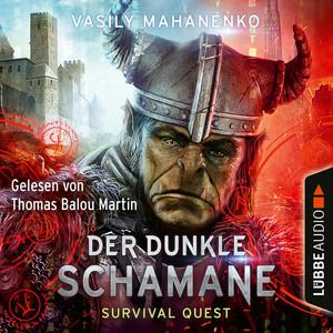 Der dunkle Schamane - Survival Quest-Serie 2 (Ungekürzt) Audiobook