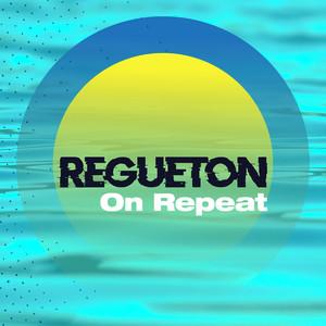Reguetón on repeat