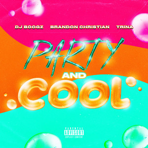 Party and Cool