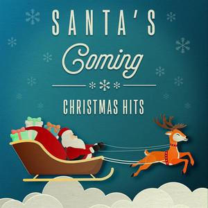 Santa's Coming: Christmas Hits