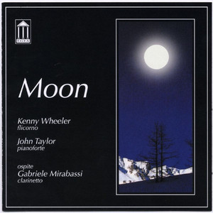 Moon by Kenny Wheeler, John Taylor