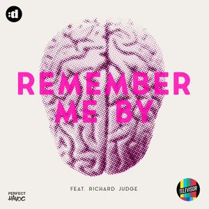 Remember Me By (feat. Richard Judge) [Original Mix]
