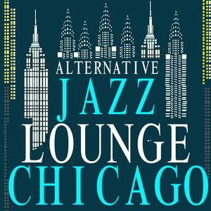Alternative Jazz Lounge Chicago album