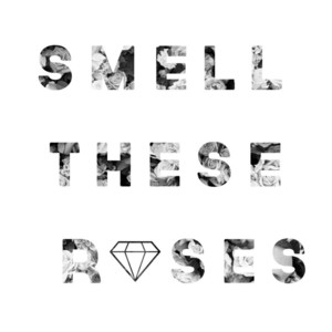 Smell These Roses
