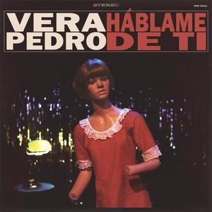 Háblame de ti - Vera Pedro
