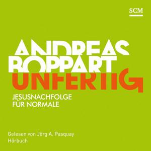Unfertig (Jesusnachfolge für Normale) Audiobook