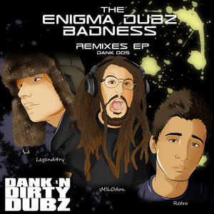 The Enigma Dubz - Badness (Remixes)
