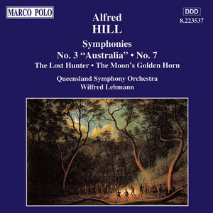 Hill: Symphonies Nos. 3, 'Australia' and 7