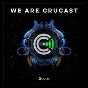 We Are Crucast