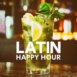 Latin Happy Hour (Salsa, Bachata, Cumbia and Reggaeton) album