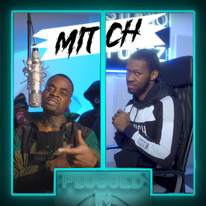 Mitch x Fumez The Engineer, Pt. 1 - Plugged In Freestyle