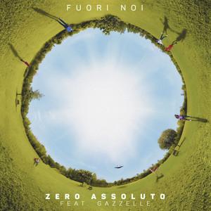 Fuori noi (feat. Gazzelle) by Zero Assoluto, Gazzelle
